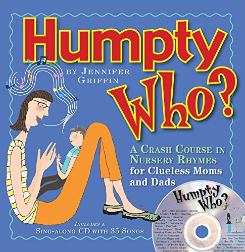 Jennifer Griffin Humpty Who? A Crash Course In 80 Nursery Rhymes For Clueless