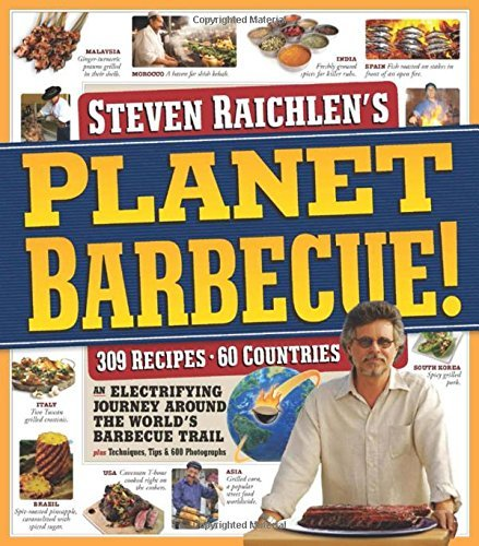 Steven Raichlen Planet Barbecue! 309 Recipes 60 Countries
