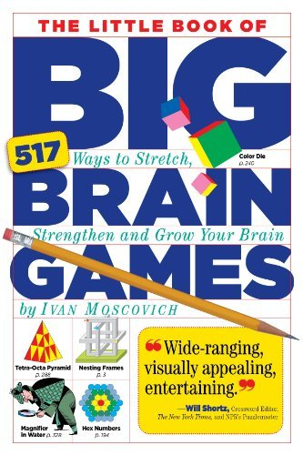 Ivan Moscovich The Little Book Of Big Brain Games 517 Ways To Stretch Strengthen And Grow Your Bra