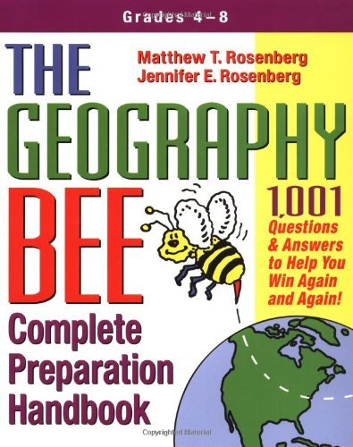 Matthew T. Rosenberg The Geography Bee Complete Preparation Handbook 1 001 Questions & Answers To Help You Win Again A