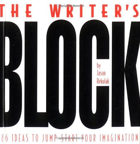 Jason Rekulak The Writer's Block Ideas To Jump Start Your Imagination