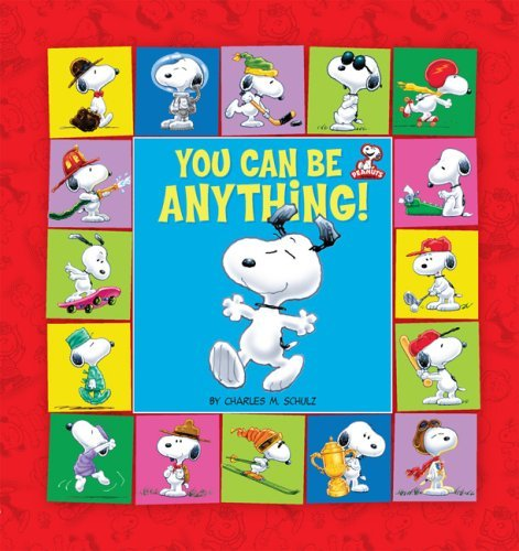 Charles M. Schulz Peanuts You Can Be Anything!