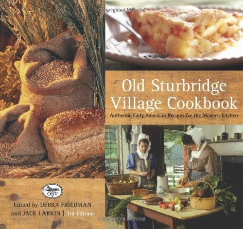 Jack Larkin Old Sturbridge Village Cookbook Authentic Early American Recipes For The Modern K 0003 Edition;
