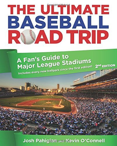 josh-pahigian-ultimate-baseball-road-trip-a-fans-guide-to-major-league-stadiums-0002-edition