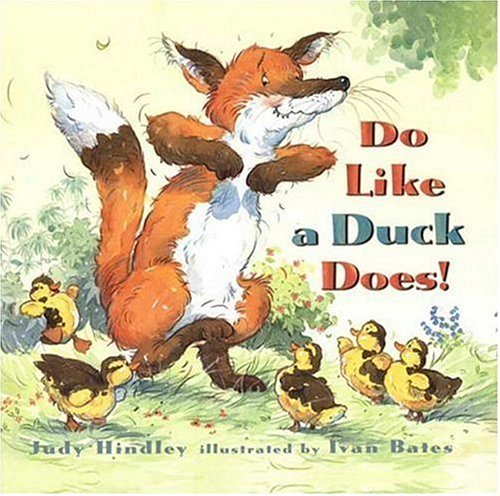 Judy Hindley Do Like A Duck Does!