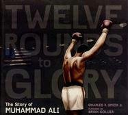 Smith Charles R. Jr. Twelve Rounds To Glory (12 Rounds To Glory) The Story Of Muhammad Ali