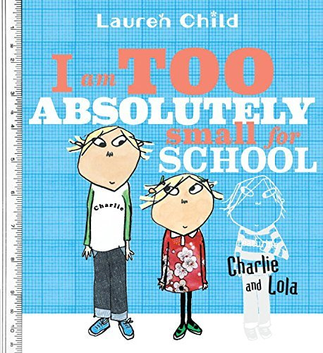 lauren-child-i-am-too-absolutely-small-for-school