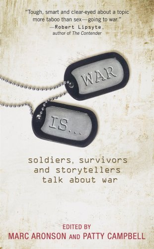 Marc Aronson War Is... Soldiers Survivors And Storytellers Talk About