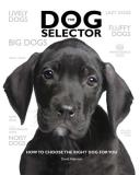 David Alderton The Dog Selector How To Choose The Right Dog For You