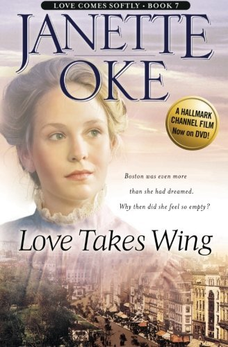 Janette Oke Love Takes Wing