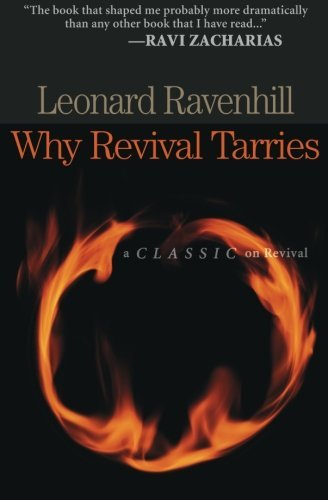 Leonard Ravenhill Why Revival Tarries A Classic On Revival