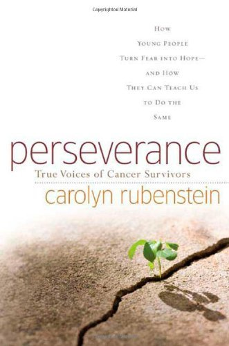 Carolyn Rubenstein Perseverance True Voices Of Cancer Survivors