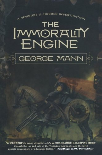 George Mann The Immorality Engine A Newbury & Hobbes Investigation