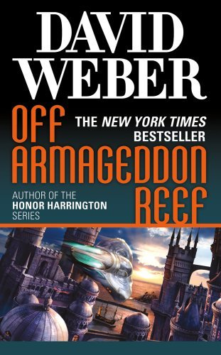 david-weber-off-armageddon-reef-a-novel-in-the-safehold-series-1