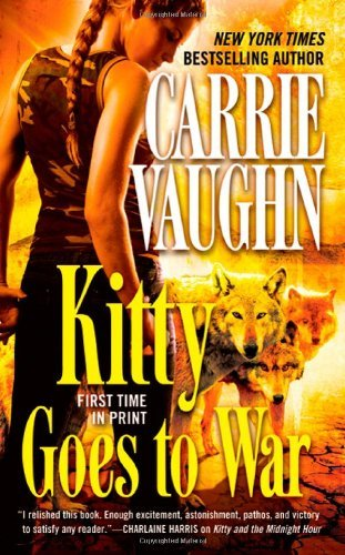 Carrie Vaughn Kitty Goes To War