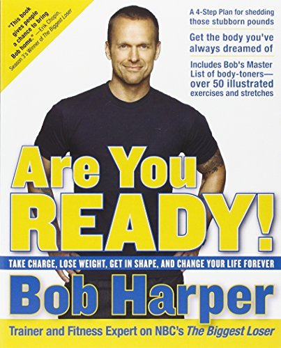 Bob Harper Are You Ready! Take Charge Lose Weight Get In Shape And Chang