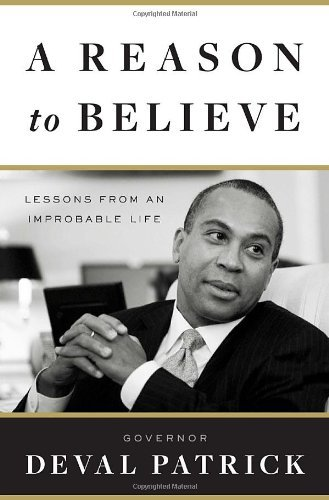 deval-patrick-a-reason-to-believe-lessons-from-an-improbable-life