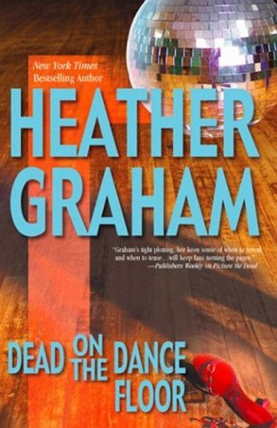Heather Graham Dead On The Dance Floor (graham Heather)