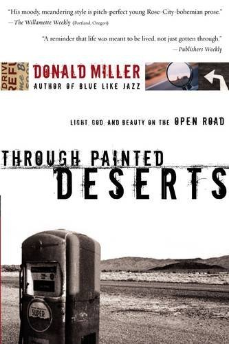 Donald Miller Through Painted Deserts Light God And Beauty On The Open Road