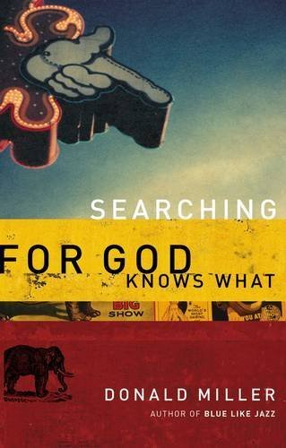 Donald Miller Searching For God Knows What