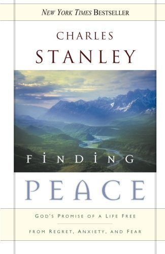 Charles F. Stanley Finding Peace God's Promise Of A Life Free From Regret Anxiety