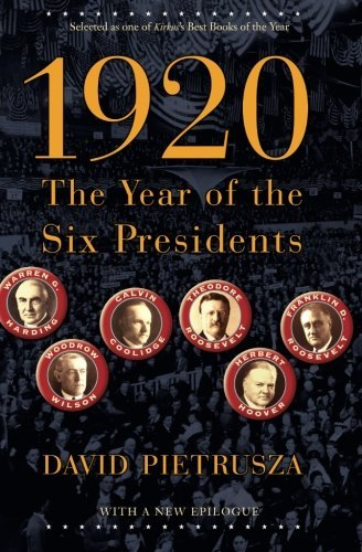 David Pietrusza 1920 The Year Of The Six Presidents