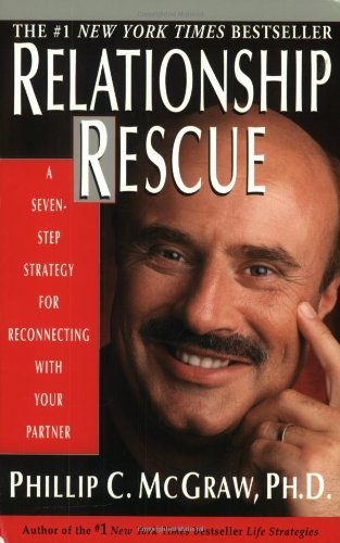 Phillip C. Mcgraw Relationship Rescue A Seven Step Strategy For Reconnecting With Your