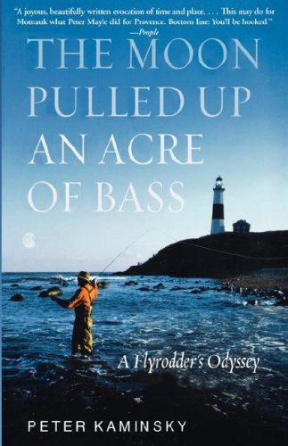 Peter Kaminsky The Moon Pulled Up An Acre Of Bass A Flyrodder's Odyssey At Montauk Point