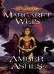Margaret Weis Amber And Ashes The Dark Disciple Volume I
