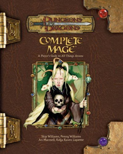 skip-williams-complete-mage-a-players-guide-to-all-things-arca-dungeons-dragons-d20-35-fantasy-roleplaying