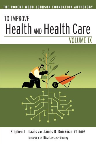 Stephen L. Isaacs To Improve Health And Health Care The Robert Wood Johnson Foundation Anthology 0003 Edition;