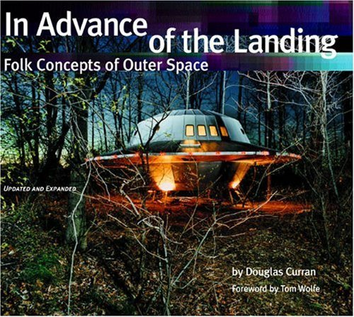 Douglas Curran In Advance Of The Landing Folk Concepts Of Outer Space Updated And Exp