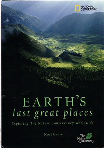 Noel Grove Earth's Last Great Places Exploring The Nature Co