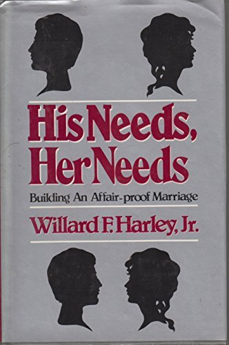 Willard F. Harley Jr. His Needs Her Needs