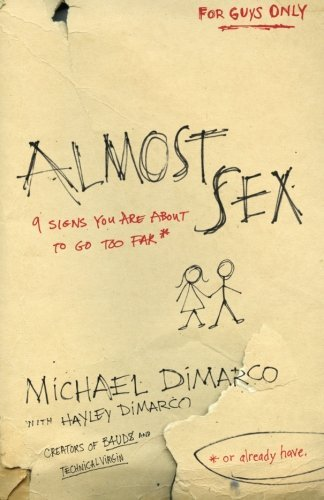 Michael Dimarco Almost Sex 9 Signs You Are About To Go Too Far (or Already H