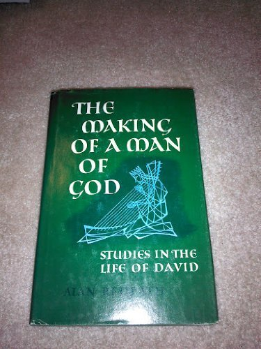 Alan Redpath The Making Of A Man Of God Lessons From The Life Of David