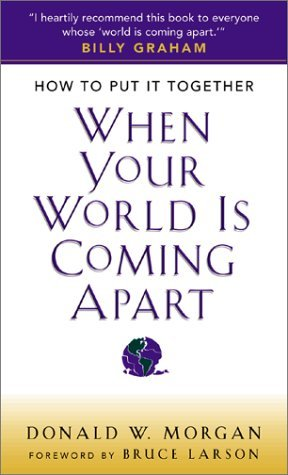 Donald W. Morgan How To Get It Together When Your World Is Coming A