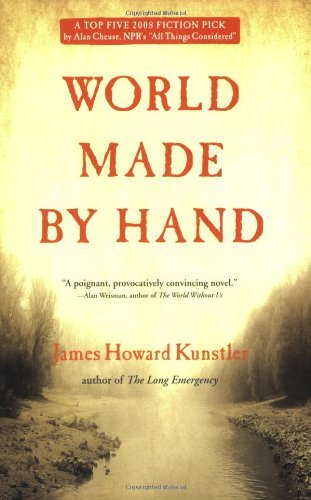 James Howard Kunstler World Made By Hand