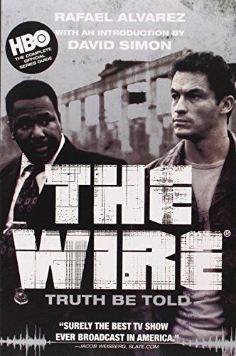 Rafael Alvarez The Wire Truth Be Told