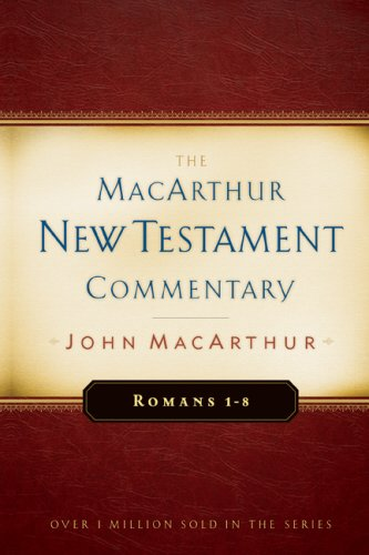 John Macarthur Romans 1 8 Macarthur New Testament Commentary