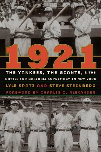 Lyle Spatz 1921 The Yankees The Giants And The Battle For Baseb