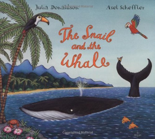 Julia Donaldson The Snail And The Whale