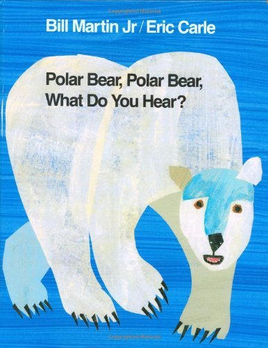 Bill Martin Polar Bear Polar Bear What Do You Hear?