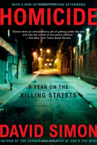 David Simon Homicide A Year On The Killing Streets