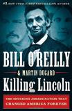 Bill O'reilly Killing Lincoln The Shocking Assassination That Changed America F