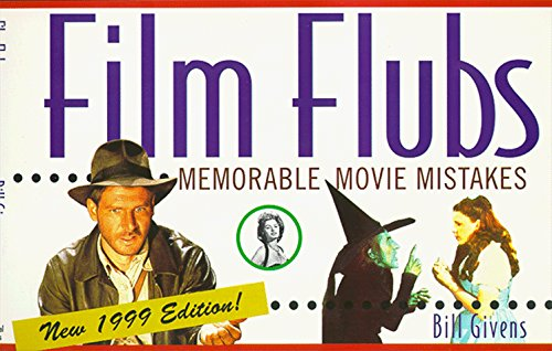bill-givens-film-flubs-1999-edition-memorable-movie-mistakes