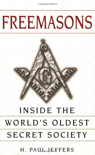 H. Paul Jeffers Freemasons A History And Exploration Of The World's Oldest S