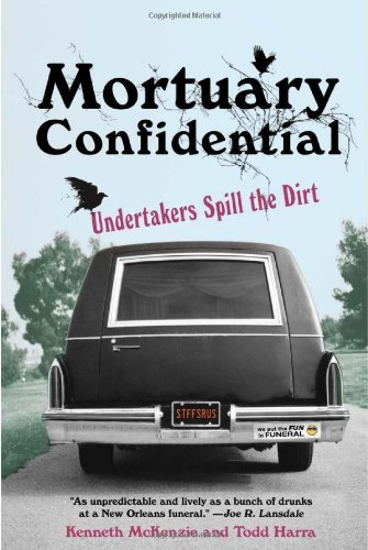 Todd Harra Mortuary Confidential Undertakers Spill The Dirt