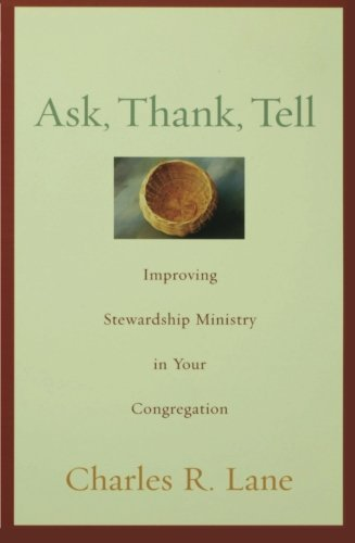 Charles R. Lane Ask Thank Tell Improving Stewardship Ministry In Your Congregati