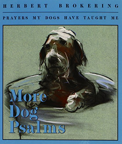 herbert-brokering-more-dog-psalms-prayers-my-dogs-have-taught-me